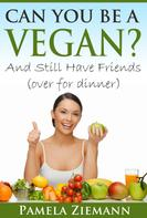 Pamela Ziemann: Can You Be a Vegan?
