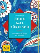 Filiz Penzkofer: Cook mal türkisch ★★★★