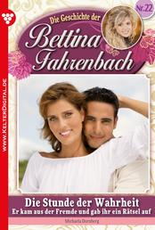 Bettina Fahrenbach 22 – Liebesroman - Die Stunde der Wahrheit