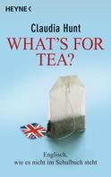 Claudia Hunt: What's for tea? ★★★★