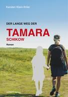 Karsten Klein-Ihrler: Der lange Weg der Tamara Schikow
