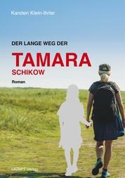 Der lange Weg der Tamara Schikow