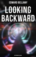 Edward Bellamy: Looking Backward: Dystopian Classic