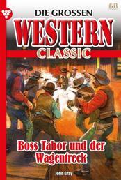 Die großen Western Classic 68 – Western - Boss Tabor und der Wagentreck