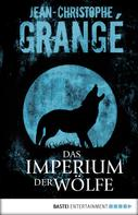 Jean-Christophe Grangé: Das Imperium der Wölfe ★★★★