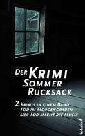 Victoria Wolf: Der Krimi Sommer Rucksack 2: Zwei Krimis in einem Band. Tod im Morgengrauen und Der Tod macht die Musik