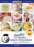 Sarah Petrovic: MIXtipp: Recetas para Bebés y Niños Pequeños (español)