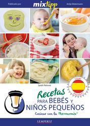 MIXtipp: Recetas para Bebés y Niños Pequeños (español) - cocinar con la Thermomix TM 5 & TM 31