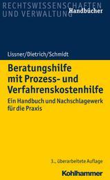 Beratungshilfe mit Prozess- und Verfahrenskostenhilfe - Ein Handbuch und Nachschlagewerk für die Praxis