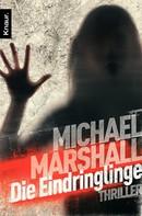 Michael Marshall: Die Eindringlinge ★★★