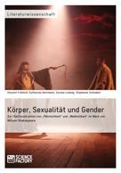 """Vinzent Fröhlich: Körper, Sexualität und Gender. Zur (De)Konstruktion von """"Männlichkeit"""" und """"Weiblichkeit"""" im Werk von William Shakespeare"""
