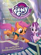 Penumbra Quill: My Little Pony - Ponyville Mysteries - Der verfluchte Schönheitsfleckenclub