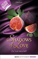 Cara Bach: Zur Lust verurteilt - Shadows of Love ★★★★