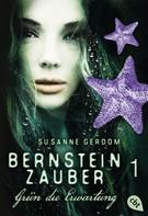Susanne Gerdom: Bernsteinzauber 01 - Grün die Erwartung ★★★★