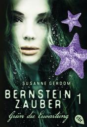 Bernsteinzauber 01 - Grün die Erwartung