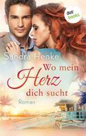 Sandra Henke: Wo mein Herz dich sucht: Herzkonfetti - Band 1 ★★★★
