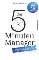 James McGrath: Der 5-Minuten-Manager - Das Praxisbuch ★★