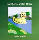 Paul Kavaliro: Entchens große Reise