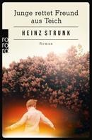 Heinz Strunk: Junge rettet Freund aus Teich ★★★★