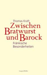 Zwischen Bratwurst und Barock - Fränkische Besonderheiten