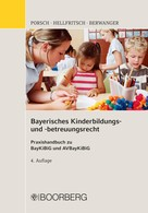 Stefan Porsch: Bayerisches Kinderbildungs- und -betreuungsrecht