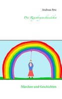 Andreas Petz: Das Regenbogenschüsselchen