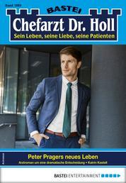 Dr. Holl 1884 - Arztroman - Peter Pragers neues Leben