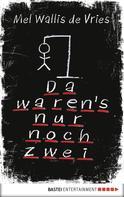Mel Wallis de Vries: Da waren's nur noch zwei ★★★★
