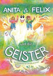 Anita & Felix und die Geister - Kurzgeschichten mit Geistern zum Anmalen