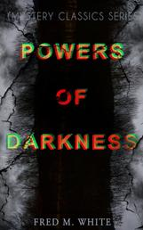 POWERS OF DARKNESS (Mystery Classics Series) - Crime Thriller