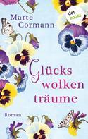 Marte Cormann: Glückswolkenträume