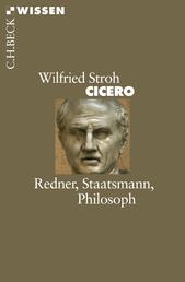 Cicero - Redner, Staatsmann, Philosoph