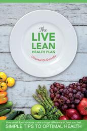 The Live Lean Health Plan - Simple Tips to Optimal Health