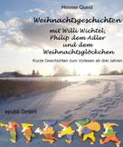 Henner Quest: Weihnachtsgeschichten mit Willi Wichtel, Philip dem Adler und dem Weihnachtsglöckchen