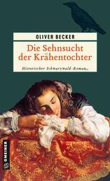 Die Sehnsucht der Krähentochter - Historischer Roman