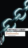 Matthias P. Gibert: Zeitbombe ★★★★