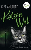 C. M. Anlauff: Katzenwut: Kater Serrano ermittelt - Band 3 ★★★★★
