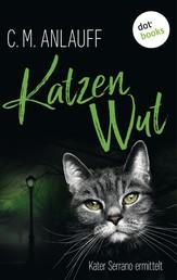 Katzenwut: Kater Serrano ermittelt - Band 3