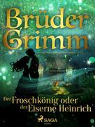Brüder Grimm: Der Froschkönig oder der Eiserne Heinrich
