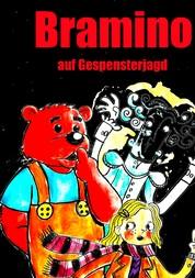 Bramino - auf Gespensterjagd