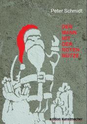 Der Mann mit der roten Mütze - Eine Weihnachtsgeschichte