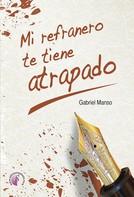 Gabriel Manso: Mi refranero te tiene atrapado