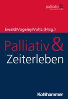 Hermann Ewald: Palliativ & Zeiterleben