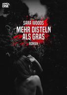 Sara Woods: MEHR DISTELN ALS GRAS