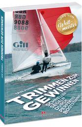 Trimmen zum Gewinnen - Schneller segeln durch perfektes Bootstuning