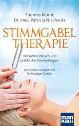 Stimmgabeltherapie - Heilsames Wissen und praktische Anwendungen. Mit einem Vorwort von Dr. Ruediger Dahlke