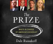 The Prize - Who's in Charge of America's Schools? (Unabridged)
