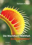 Barbara Kohout: Die Wachtturm-Wahrheit ★★★★★