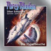 Perry Rhodan Silber Edition 69: Die Hyperseuche - Zweiter Band des Zyklus 'Das kosmische Schachspiel'