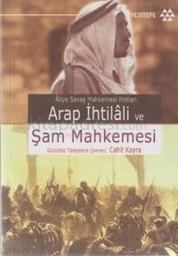 Arap İhtilali ve Şam Mahkemesi